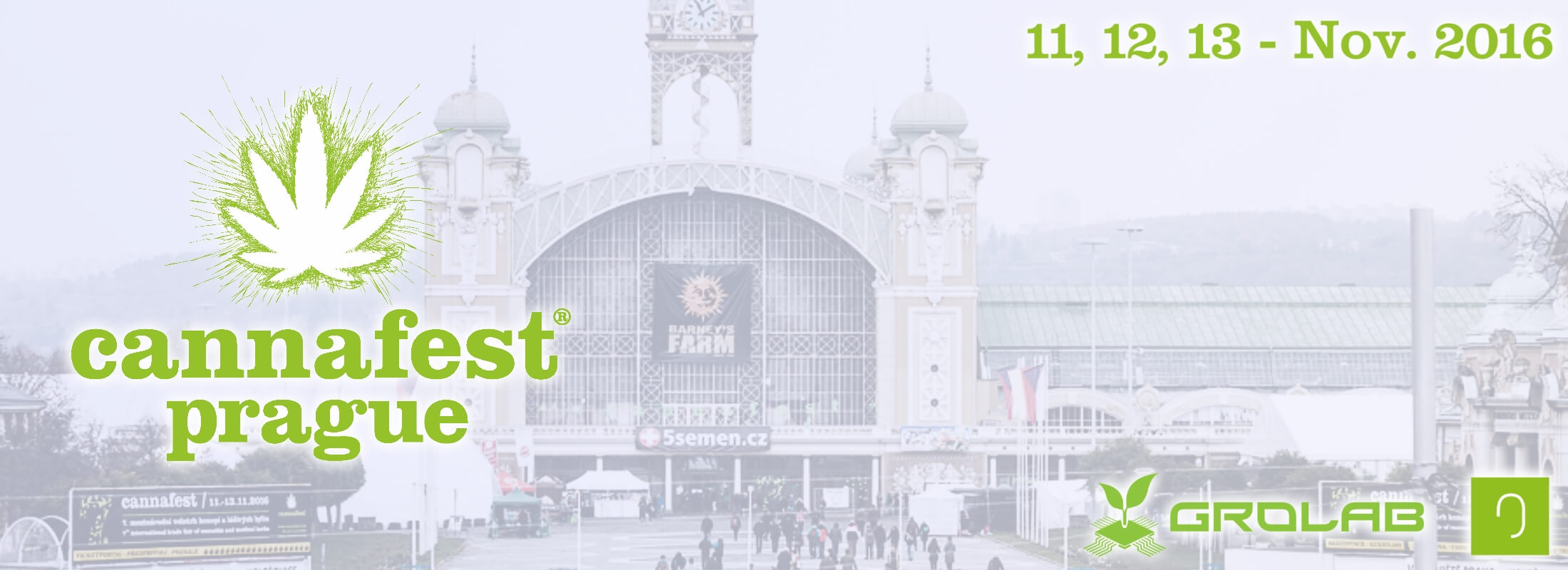 Cannafest Prague 2016 outside view, with Cannafest logo on left, on top right the event date (11, 12 and 13 - Nov. 2016), Open Grow™ and GroLab™ logos on bottom-right corner