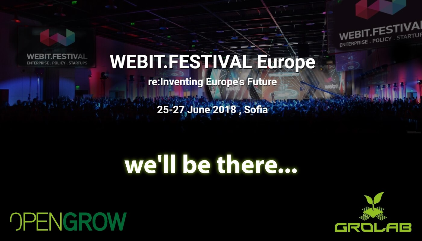 Open Grow™ will be present at Webit.Festival Europe 2018, Sofia, Bulgaria - June 25-27