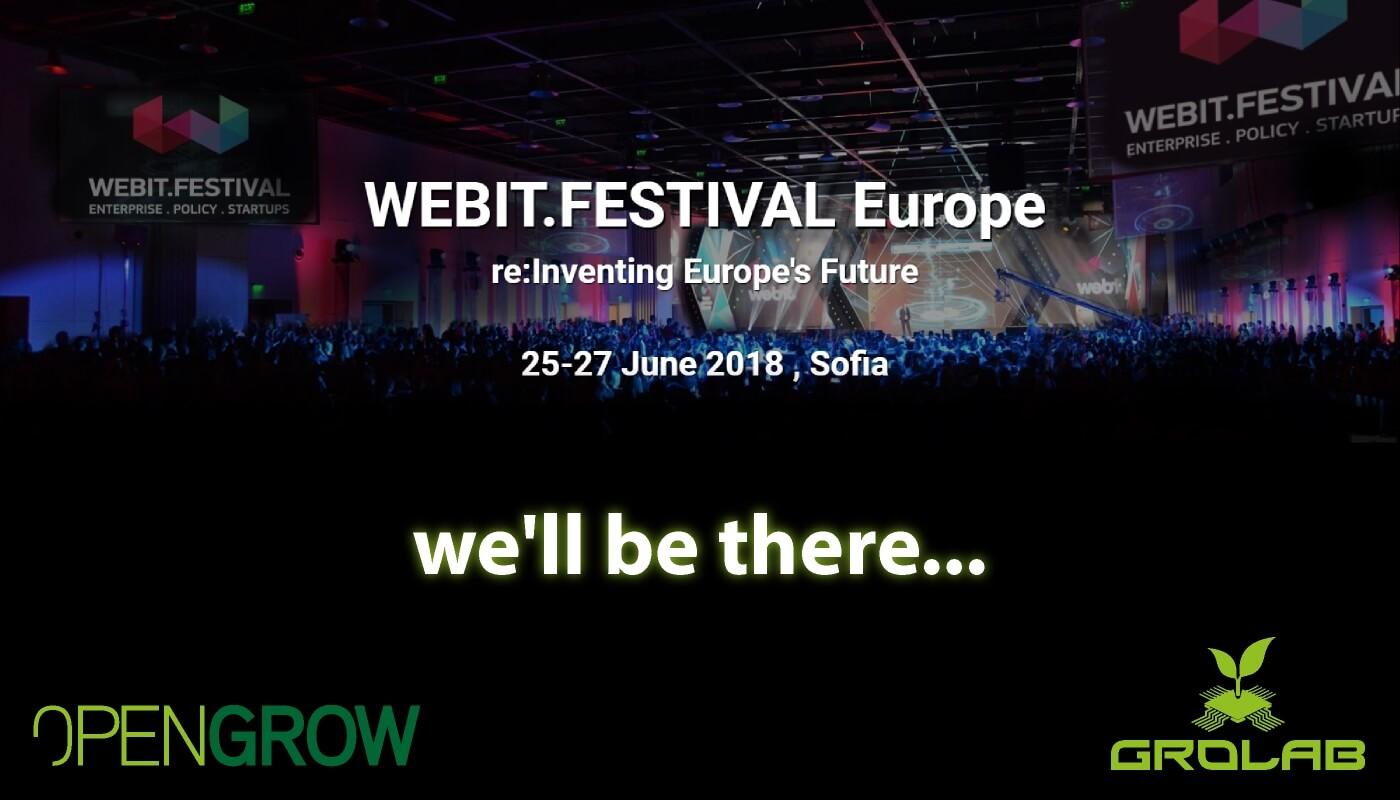 Open Grow™ will be present at Webit.Festival Europe 2018, Sofia, Bulgaria - June 25-27