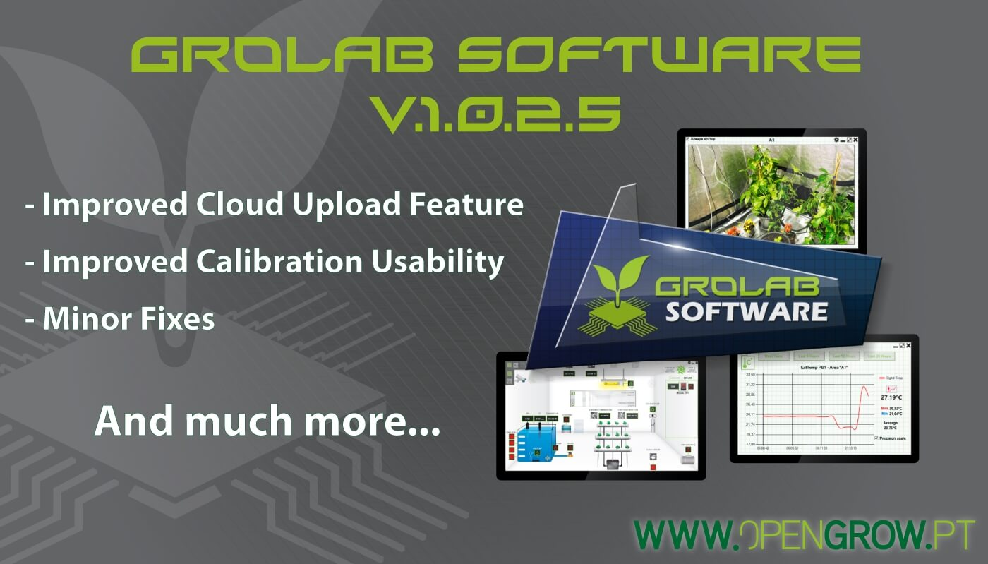 GroLab™ Software v1.0.2.5 update highlights banner - Improved Cloud Upload Feature; - Improved Calibration Usability; - Minor fixes and much more...