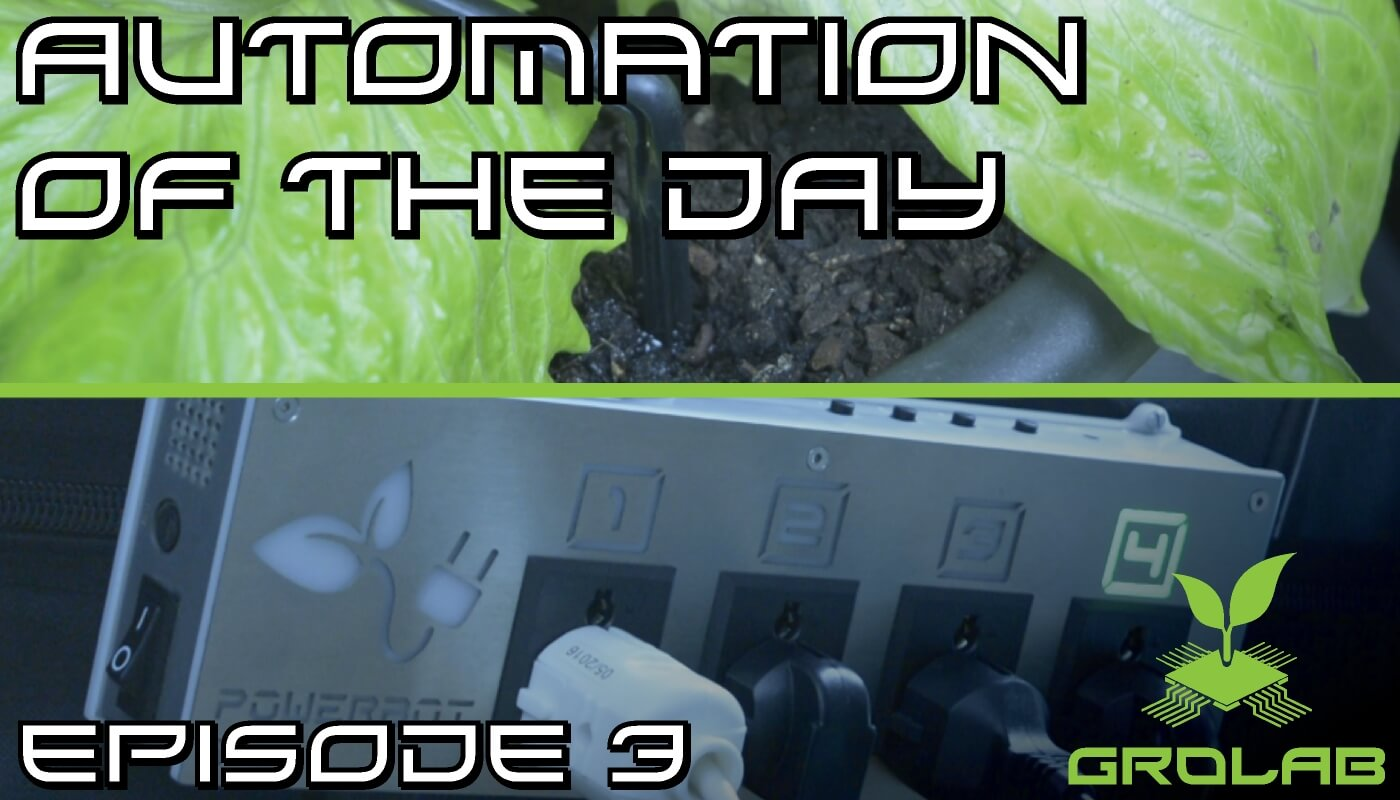 GroLab™ Automation of the Day – Drip Irrigation System Control