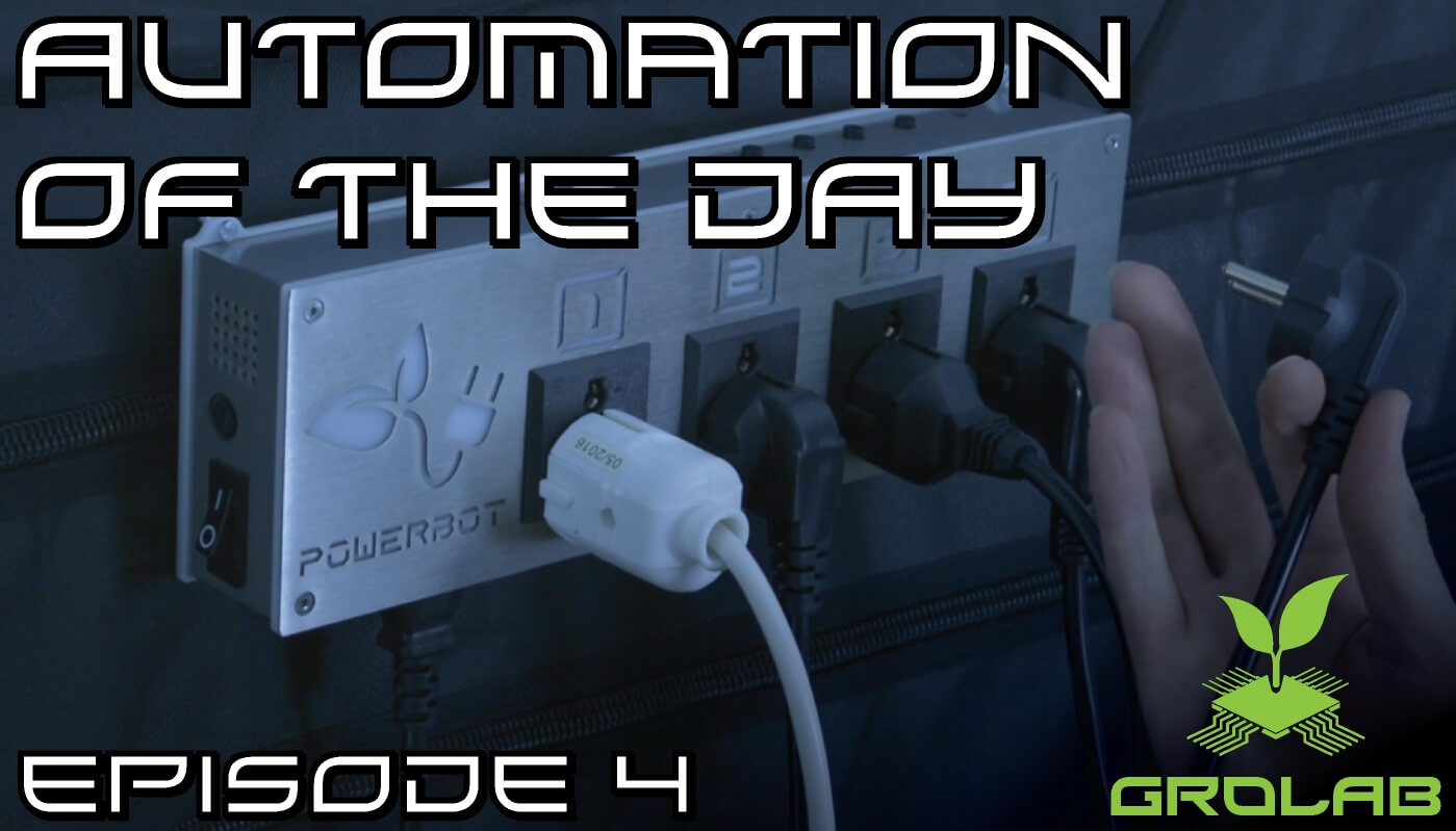 GroLab™ Automation of the Day – Add more Controlled Outlets to your Growing Area