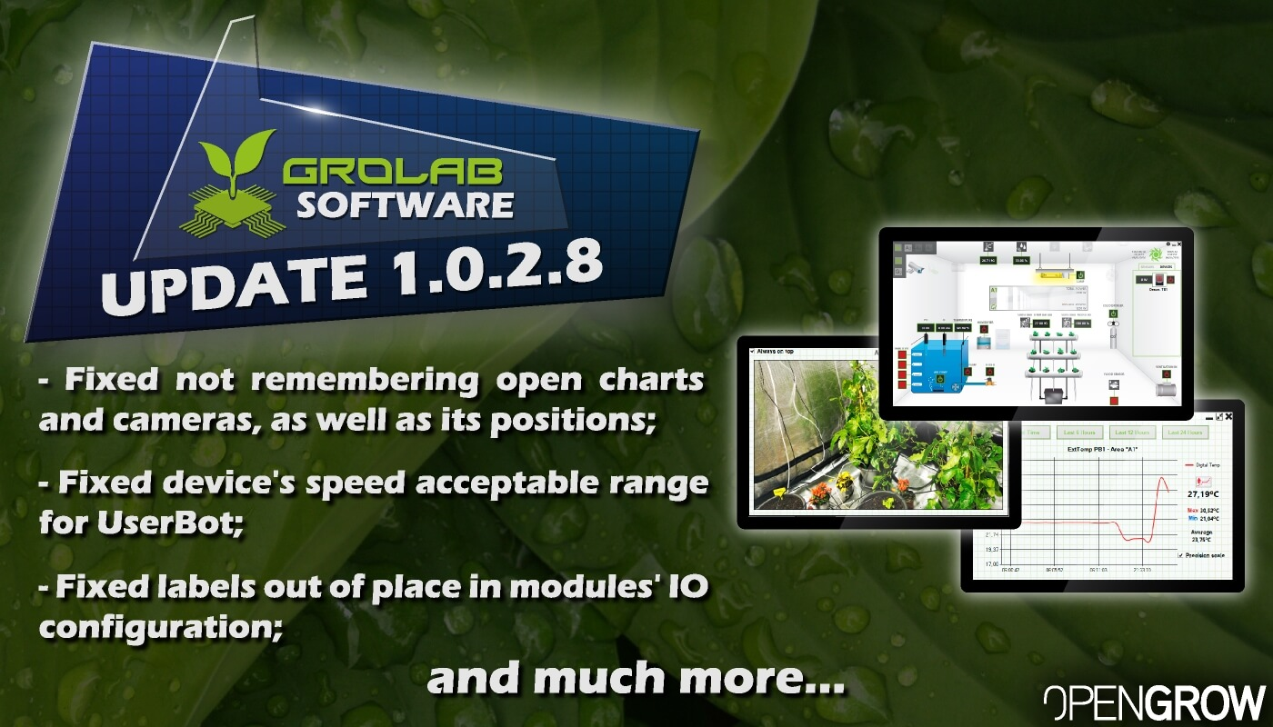 GroLab™ Software v1.0.2.8 update highlights banner - Fixed not remembering open charts/cameras and its positions; - Fixed device's speed acceptable range for UserBot; - Fixed labels out of place in modules' IO configuration...