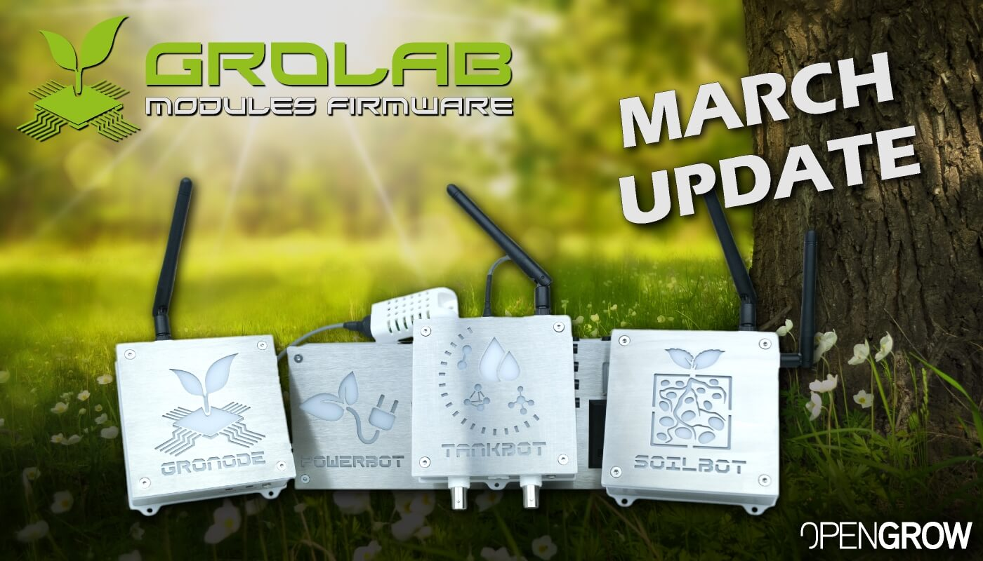GroLab Modules Firmware March Update - GroNode, PowerBot, TankBot and SoilBot.