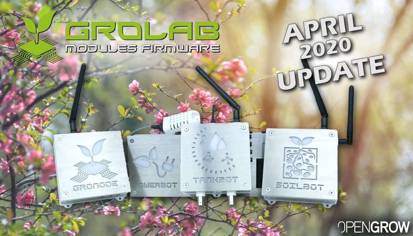 GroLab Modules Firmware April 2020 Update - GroNode, PowerBot, TankBot, and UserBot.